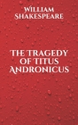 The Tragedy of Titus Andronicus Cover Image