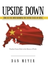 Upside Down: How We Can Avoid Becoming the United States of China Cover Image