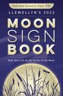 Llewellyn's 2022 Moon Sign Book: Plan Your Life by the Cycles of the Moon Cover Image