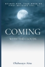 Coming with the Clouds: Nearer now, than when we first believed! (Vol.2) Cover Image