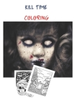 Kill Time Coloring: Creepy book for adults - Horror Gift Cover Image