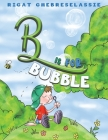 B Is for Bubble Cover Image