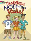 Buddies Not Bullies Rule! Coloring Book (Dover Coloring Books) Cover Image