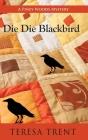 Die Die Blackbird (Piney Woods Mystery #3) Cover Image