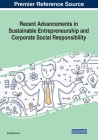 Recent Advancements in Sustainable Entrepreneurship and Corporate Social Responsibility Cover Image