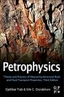 Petrophysics: Theory and Practice of Measuring Reservoir Rock and Fluid Transport Properties Cover Image