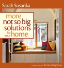 More Not So Big Solutions for Your Home Cover Image