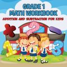 Grade 1 Math Workbook: Addition And Subtraction For Kids (Math Books) Cover Image