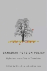Canadian Foreign Policy: Reflections on a Field in Transition (The C.D. Howe Series in Canadian Political History) Cover Image
