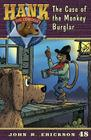 The Case of the Monkey Burglar (Hank the Cowdog #48) Cover Image