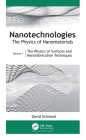 Nanotechnologies: The Physics of Nanomaterials: Volume 1: The Physics of Surfaces and Nanofabrication Techniques Cover Image