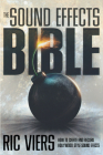 The Sound Effects Bible: How to Create and Record Hollywood Style Sound Effects Cover Image