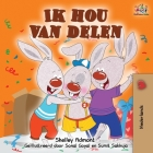 Ik hou van delen: I Love to Share -Dutch Edition (Dutch Bedtime Collection) Cover Image