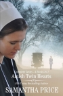 Amish Twin Hearts Complete Series. 4 Books-in-1: Amish Romance Cover Image