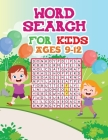 Word Search For Kids Ages 9-12: An Amazing Word Search Activity Book for Kids Word Search for Kids) Cover Image