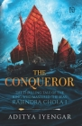 The Conqueror: The Thrilling Tale of the King who Mastered The Seas (Rajendra Chola #1) Cover Image