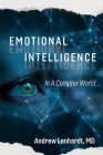 Emotional Intelligence in a Complex World: In a Complex World Cover Image