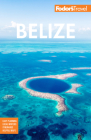 Fodor's Belize: With a Side Trip to Guatemala (Full-Color Travel Guide) Cover Image