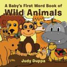 A Baby's First Word Book of Wild Animals Cover Image