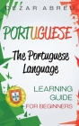 Portuguese: The Portuguese Language Learning Guide for Beginners Cover Image
