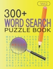 300+ WORD SEARCH PUZZLE BOOK (Vol.2): Word search book with solution Cover Image