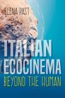 Italian Ecocinema Beyond the Human (New Directions in National Cinemas) Cover Image