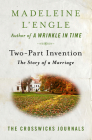 Two-Part Invention: The Story of a Marriage (Crosswicks Journals #3) Cover Image
