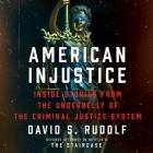 American Injustice Lib/E: Inside Stories from the Underbelly of the Criminal Justice System Cover Image