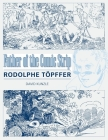 Father of the Comic Strip: Rodolphe Töpffer (Great Comics Artists) Cover Image