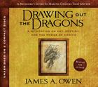 Drawing Out the Dragons: A Meditation of Art, Destiny, and the Power of Choice Cover Image