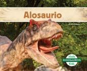 Alosaurio (Allosaurus) (Spanish Version) (Dinosaurios (Dinosaurs Set 2)) Cover Image