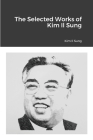 The Selected Works of Kim Il Sung Cover Image