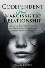 Codependent and Narcissistic Relationship: Learn How to Cure Codependency and Narcissism with Practical Steps. Heal from a Toxic Relationship, Recover Cover Image