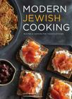 Modern Jewish Cooking: Recipes & Customs for Today's Kitchen (Jewish Cookbook, Jewish Gifts, Over 100 Most Jewish Food Recipes) Cover Image
