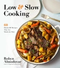 Low & Slow Cooking: 60 Hands-Off Recipes That Are Worth the Wait Cover Image