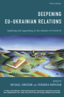 Deepening EU-Ukrainian Relations: Updating and Upgrading in the Shadow of Covid-19, Third Edition Cover Image