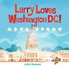 Larry Loves Washington, DC!: A Larry Gets Lost Book Cover Image