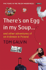 There's an Egg in My Soup: ... and Other Adventures of an Irishman in Poland Cover Image