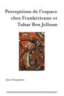 Perceptions de l'Espace Chez Frankétienne Et Tahar Ben Jelloun (Interdisciplinary Studies in Diasporas #11) Cover Image