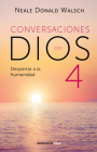 Conversaciones con Dios: Despertar a la humanidad (CONVERSATIONS WITH GOD #4) Cover Image