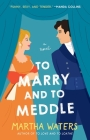 To Marry and to Meddle: A Novel (The Regency Vows #3) Cover Image