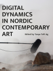 Digital Dynamics in Nordic Contemporary Art Cover Image