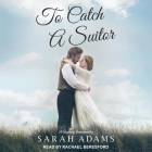 To Catch a Suitor: A Regency Romance Cover Image