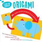 I Can Do That: Origami: An At-home Super Simple Projects to Cut and Fold Workbook Cover Image