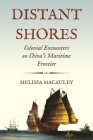 Distant Shores: Colonial Encounters on China's Maritime Frontier (Histories of Economic Life #32) Cover Image