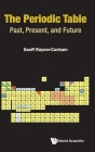 Periodic Table, The: Past, Present, and Future Cover Image