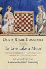 To Live Like a Moor: Christian Perceptions of Muslim Identity in Medieval and Early Modern Spain (Middle Ages) Cover Image