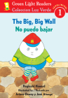 The No puedo bajar/Big, Big Wall (Green Light Readers Level 1) Cover Image
