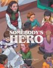 Somebody's Hero Cover Image