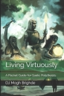Living Virtuously: A Pocket Guide for Gaelic Polytheists Cover Image